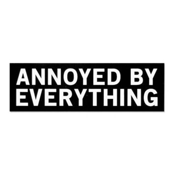 Annoyed By Everything Sticker