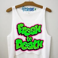 Fresh to Death Crop Top | fresh-tops.com