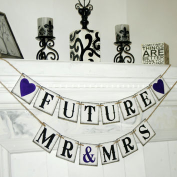 FUTURE MR & MRS Banner Mr Mrs  Miss to Mrs - Banners - Future Mr Mrs - Wedding Banners - Engaged Banner Wedding sign - Rustic Banner-
