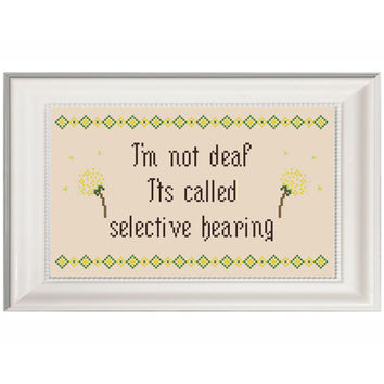 I'm Not Deaf Selective Hearing - Rude Funny Subversive -Counted Cross Stitch Pattern - Instant Download