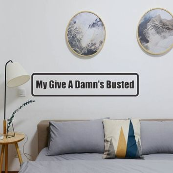 My give a damn's busted Vinyl Wall Decal - Removable