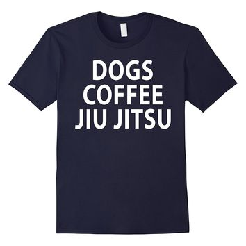 Jiu jitsu and Coffee Tee Brazilian JiuJitsu T Shirt Dogs