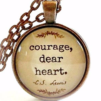 Encouraging Quote Necklace | C.S. Lewis Quote | Courage Dear Heart