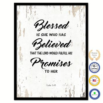 Blessed is she who has believed that the lord would fulfill his promises to her - Luke 1:45 Bible Verse Scripture Quote White Canvas Print with Picture Frame