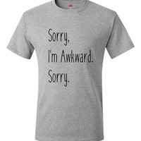 I'm Sorry I'm Awkward T-shirt Funny Humor T Shirt T Shirt Tee Ladies Mens Birthday Gift Present Introverted Nerd Geek Introvert Cute Social
