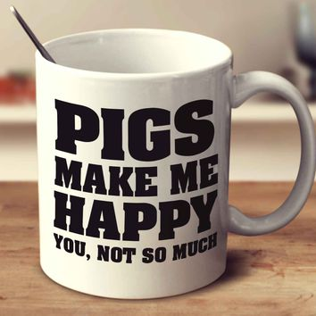 Pigs Make Me Happy
