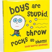 "'Boys Are Stupid, Throw Rocks at Them!"" Illustrated Book 