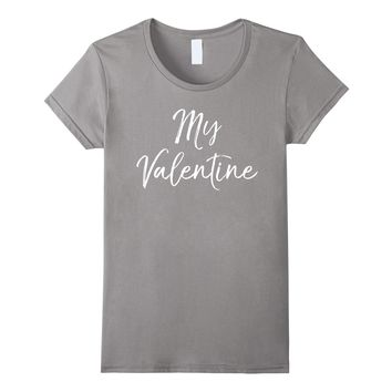 My Valentine Shirt Fun Cute Valentine's Day Gift Tee