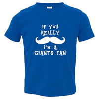 If You Really Mustache Im A Giants Fan Youth Toddler Infant T Shirt for New York Fans Fun Shirt for Kids Newborns