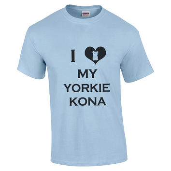 CUSTOM I love my Yorkie Dog Mens Tshirt Add Your Dogs Name for FREE - Personalized Tshirt Fido - Animal Lover Gift For Boyfriend  2209