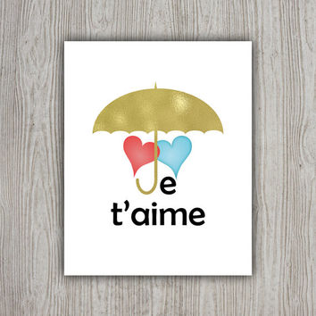 Je T'aime Umbrella Print, Romantic Art, Gold Love Print, French Quote, Red Blue Heart, Umbrella Art, Romantic Print, INSTANT DOWNLOAD