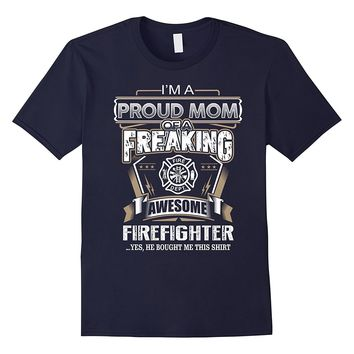 Mother day gift proud mom of Firefighter shirt