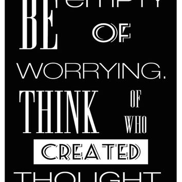 Rumi Quote Typography Print Poster Wall Art Be Empty of Worrying Think of Who Created Thought Inspirational Spiritual **Buy 2 Get One FREE**