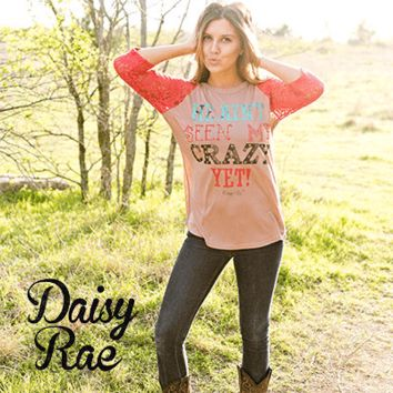 Southern Grace  Daisy Rae He Ain't Seen My Crazy Yet Raglan with Coral Lace Sleeves
