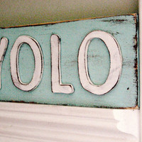 YOLO - You Only Live Once - GIfts Under 20 - YOLO Sign - Blue Sign - Shabby Chic - Trendy Sayings - Inspirational