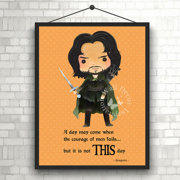 This day | Aragorn | Art Print | Home Decor Print | Printable Quote | Typography | The Lord of the rings | J.R.R. Tolkien