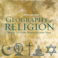 National Geographic Geography of Religion: Where God Lives, Where Pilgrims Walk: National Geographic Geography of Religion