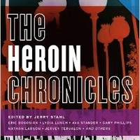 The Heroin Chronicles (Akashic Drug Chronicles)