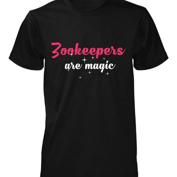 Zookeepers Are Magic. Awesome Gift - Unisex Tshirt