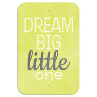 "Dream Big Little One Metal Sign 6"" x 9"""