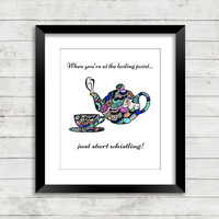 Tea Art, Tea Pot Art, Kitchen Art, Kitchen Art Print, Quote Art, Quotes, Zentangle