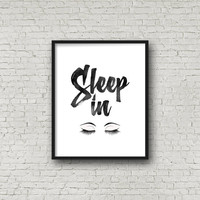 "PRINTABLE Art""Sleep In""Bedroom Print,Typography Quote,Home Decor,Room Decor,Eyelashes Art,Apartment Decor,Wall Decor,Typography Art"
