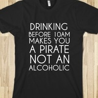 Supermarket: Drinking Before 10am Makes You A Pirate Not An Alcoholic T-Shirt from Glamfoxx Shirts