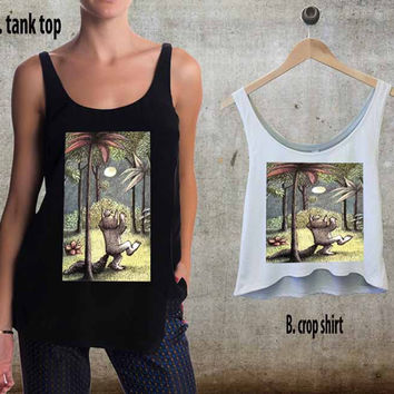 Where the Wild Things Are art For Woman Tank Top , Man Tank Top / Crop Shirt, Sexy Shirt,Cropped Shirt,Crop Tshirt Women,Crop Shirt Women S, M, L, XL, 2XL**