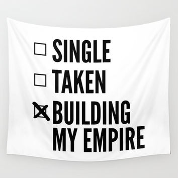 SINGLE TAKEN BUILDING MY EMPIRE Wall Tapestry by CreativeAngel