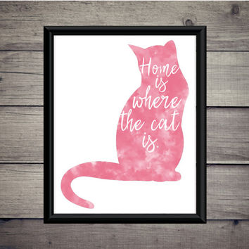 Home Is Where The Cat Is -Cat Print - Instant Download - Digital Art - Printable - Quote - Wall Decor - Poster - Pet - Watercolor - Cats