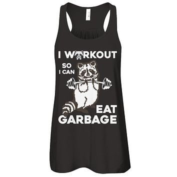 Raccoon I WORKOUT SO I CAN EAT GARBAGE