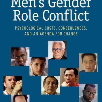 Men's Gender Role Conflict: Psychological Costs, Consequences, and an Agenda for Change