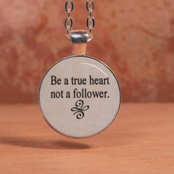 "Ed Sheeran ""Be a true heart not a follower"" Lyrics Poem Pendant Necklace Inspiration Jewelry"