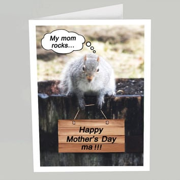 Squirrel Mothers Day card - Funny Mother's Day card  - Funny animal card - My mom rocks greeting card