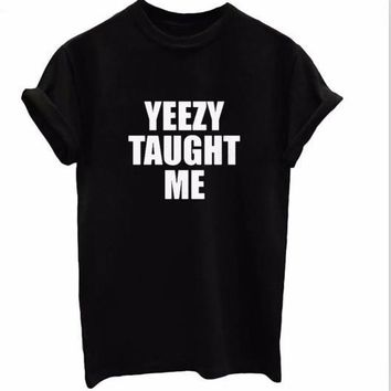 TAUGHT ME YEEZY letter Fashion T-Shirts Men & Women Kanye West Tees & Tops Street tren