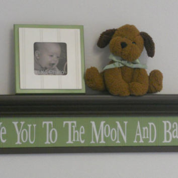 "Love You To The Moon And Back - Sign on 30"" Shelf Brown and Light Green Whimsical Nursery Wall Decor"