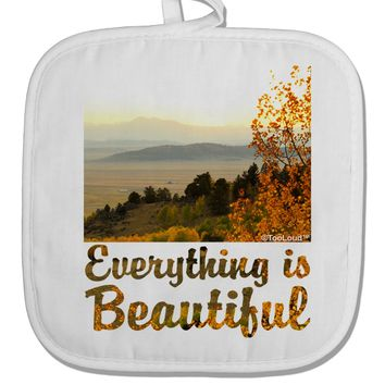Everything is Beautiful - Sunrise White Fabric Pot Holder Hot Pad by TooLoud