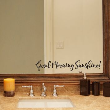 Good Morning Sunshine Decal - Bathroom decal - Mirror sticker - Good Morning Decal - Brush Script Font