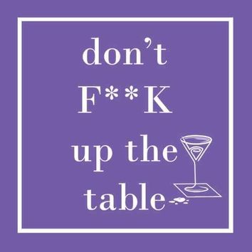 Don't F**K Up The Table - Beverage Napkins 20-Ct