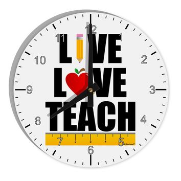 "Live Love Teach 8"" Round Wall Clock with Numbers"