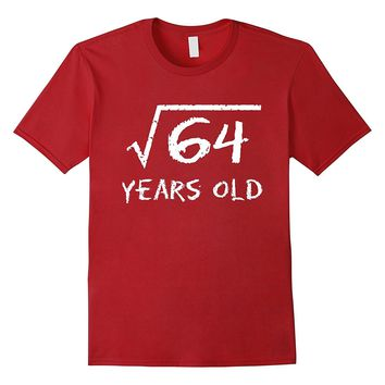 Square Root of 64: 8th Birthday 8 Years Old T-Shirt