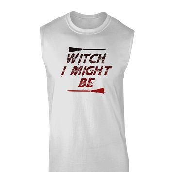 Witch I Might Be Muscle Shirt  by TooLoud