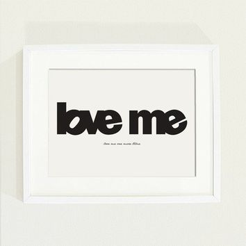 love me poster - A graphic print in black and white with a blank around area for home decor - Size A4