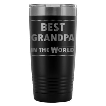 BEST GRANDPA IN THE WORLD * Unique Gift For Grandfather From Grandchildren * Vacuum Tumbler 20 oz.
