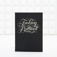 F*cking Brilliant Journal - Urban Outfitters