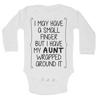 I May Have A Small Finger But I Have My Aunt Wrapped Around It Funny Kids Onesuit - B122