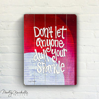 Don't Let Anyone Dull Your Sparkle - Handscripted inspiration over photo of pink door way - Slatted Plank Wood Sign