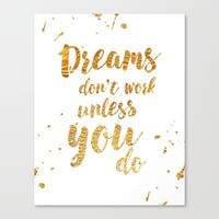 Dreams Don't Work Unless You Do Canvas Print by HopSkipJumpPaper