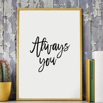 "Motivational Print ""Always You"" Typography Poster Inspirational Quote Word Art Wall Decor Housewares Inspirational Wall Art PRINTABLE"