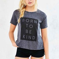 Mouchette Born To Be Kind Tee